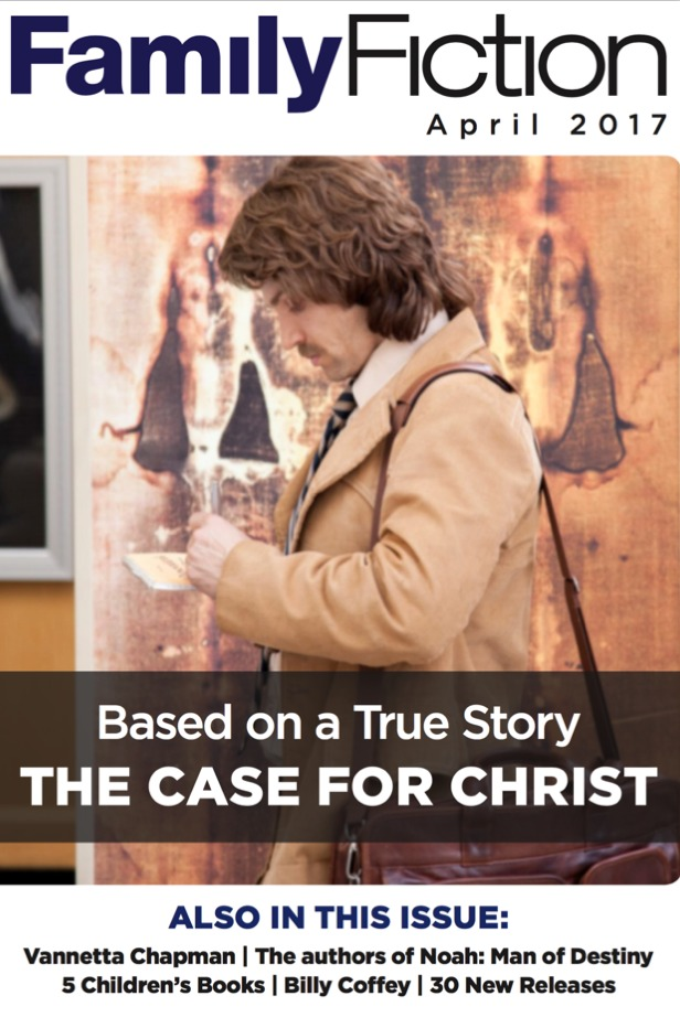 "April 2017 FamilyFiction | Christian drama ""The Case for Christ"" 