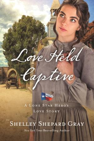 Love Held Captive historical romance novel from Shelley Shepard Gray