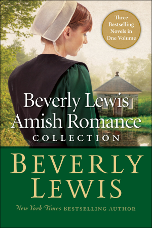Beverly Lewis Amish Romance Collection - three novels in one volume