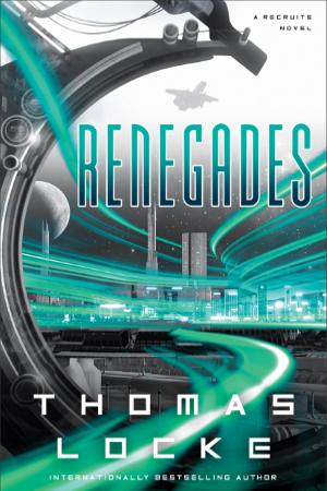 Speculative novel 'The Renegades' by Thomas Locke