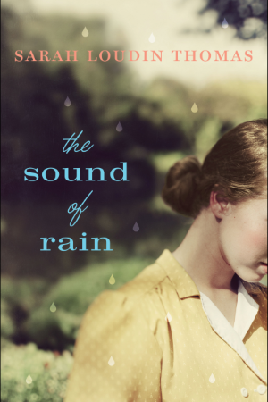 Historical novel 'The Sound of Rain' by Sarah Loudin Thomas